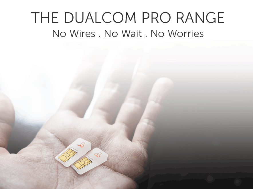 THE DUALCOM PRO RANGE, No Wires, No Wait, No Worries